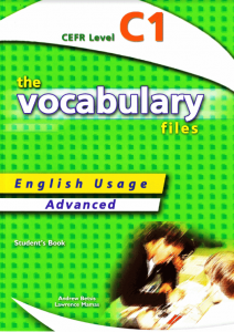 The Vocabulary Files C1: English Usage Advanced  (With Key)
