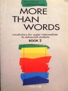 More than words 2: Vocabulary for upper intermediate to advanced students