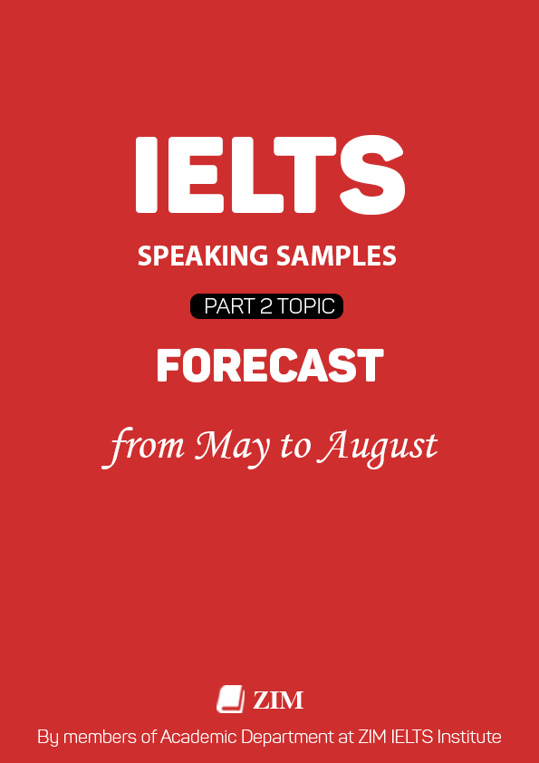 IELTS Speaking Samples for part 2 topics From May to August