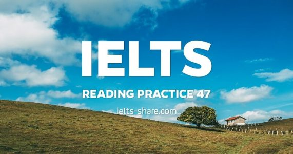 ielts reading practice 47 ielts share