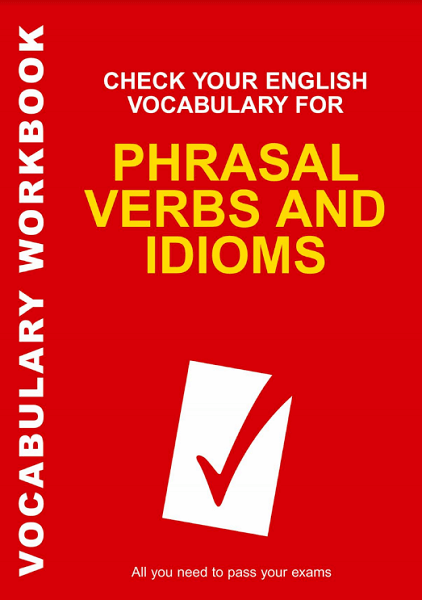 Check Your English Vocabulary for Phrasal Verbs and Idioms ielts share