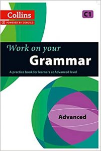 Work on Your Grammar: A Practice Book for Learners at Advanced Level