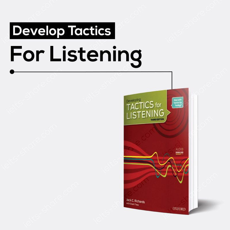 Develop Tactics For Listening – Tài liệu IELTS Listening